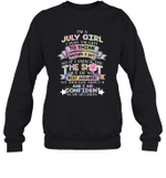 I'm A July Girl I Was Taught To Think Before I Act The Shot Birthday Crewneck Sweatshirt