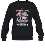 I'm A February Girl To Think Before I Act The Shot Birthday Crewneck Sweatshirt
