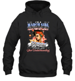 I'm A March Girl That Means I Live In A Crazy Fantasy World Birthday Hoodie Sweatshirt