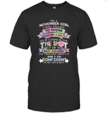 I'm A November Girl I Was Taught To Think Before I Act The Shot Birthday T-shirt