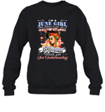 I'm A June Girl That Means I Live In A Crazy Fantasy World Birthday Crewneck Sweatshirt