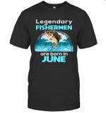 Fishing Legend Born In June Funny Fisherman Gift Birthday T-shirt