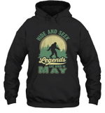Hide And Seek Legends Are Born In May Birthday Hoodie Sweatshirt
