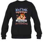 I'm A May Girl That Means I Live In A Crazy Fantasy World Birthday Crewneck Sweatshirt