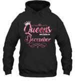 Queens Are Born In December Birthday Hoodie Sweatshirt
