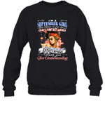 I'm A September Girl That Means I Live In A Crazy Fantasy World Birthday Crewneck Sweatshirt