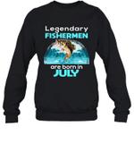 Fishing Legend Born In July Funny Fisherman Gift Birthday Crewneck Sweatshirt
