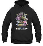 I'm An October Girl I Was Taught To Think Before I Act The Shot Birthday Hoodie Sweatshirt