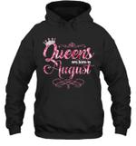 Queens Are Born In August Birthday Hoodie Sweatshirt