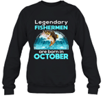 Fishing Legend Born In October Funny Fisherman Gif Birthday Crewneck Sweatshirt