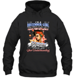 I'm A December Girl That Means I Live In A Crazy Fantasy World Birthday Hoodie Sweatshirt Tee