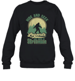 Hide And Seek Legends Are BornIn September Birthday Crewneck Sweatshirt