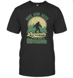 Hide And Seek Legends Are BornIn October Birthday T-shirt