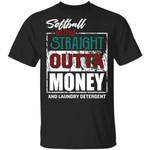 Softball T-shirt Family Mom Straight Outta Money Tee