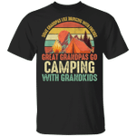 Camping T-shirt Great Grandpas Go Camping With Grandkids Tee MT06