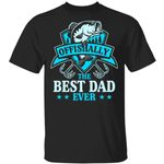 Fishing T-shirt Offishally The Best Dad Ever Tee MT06