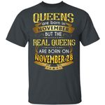 Real Queens Are Born On November 28 T-shirt Birthday Tee Gold Text