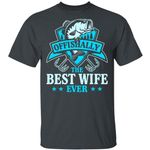 Fishing T-shirt Offishally The Best Wife Ever Tee MT06
