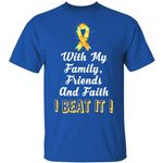Childhood Cancer T-shirt With My Family Friends And Faith I Beat It Tee