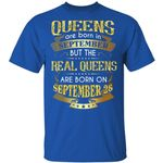 Real Queens Are Born On September 26 T-shirt Birthday Tee Gold Text