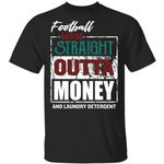 Football T-shirt Family Mom Straight Outta Money Tee