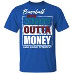 Baseball T-shirt Family Mom Straight Outta Money Tee