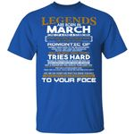 Legends T-shirt Birthday Are Born In March Tee