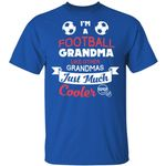 I'm A Football T-shirt Family Grandma Like Other Grandmas Tee