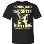 Bonus Dad And Daughter Hunting Partners For Life T-shirt MT06