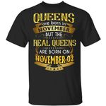 Real Queens Are Born On November 2 T-shirt Birthday Tee Gold Text