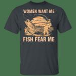 Fishing T-shirt Women Want Me Fish Fear Me Tee Funny Fishing Lover