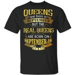 Real Queens Are Born On September 16 T-shirt Birthday Tee Gold Text