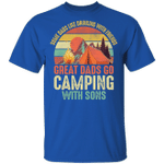 Camping T-shirt Great Dads Go Camping With Sons Tee MT06