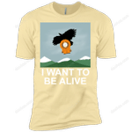 I Want to be Alive T-Shirt trending T Shirt