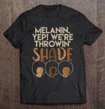 Melanin Yep We're Throwin' Shade African Girls Melanin Pride African Throwin' Shade T Shirt