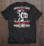 As A January Guy I Have 3 Sides Version2 3 sides Crazy fun Andamp; crazy January guy quiet sweet Want to see T Shirt