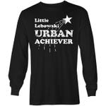 Little Lebowski Urban Achiever - Long Sleeve Shirt trending T Shirt