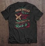 Tough Enough To Be A Welder's Wife Crazy Enough To Rock It Wife T Shirt