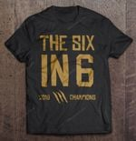 The Six In 6 2019 Champions Sport T Shirt