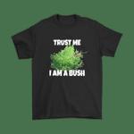 Fortnite Battle Royale Trust Me I Am A Bush Shirts Battle Royale Fortnite gamer trending Video Game T Shirt