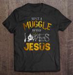 Just A Muggle Who Loves Jesus God T Shirt