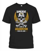 Damn right I am a Jaguars Fan NFL Jacksonville Jaguars T Shirt
