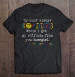 My Aunt Always Wonders Where I Get My Attitude From You Homegirl Softball Version Sport T Shirt