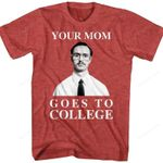 Your Mom Goes To College Napoleon Dynamite T-Shirt 2000S MOVIES T Shirt