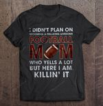 I Didn't Plan On Becoming A Freaking Awesome Football Mom Football T Shirt