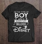 I'm The Type Of Boy Who Is Perfectly Happy With Bulldog And Disney boy Bulldog Disney Mickey Mouse perfectly happy T Shirt
