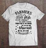 Farmer's Wife Yes He's Farming No I Don't Know When He'll Be Home Wife T Shirt