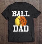 Ball Dad Softball Basketball Version BASKETBALL T Shirt