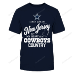 Dallas Cowboys - May Live In New Jersey But My Heart Is In NFL Dallas Cowboys 2 T Shirt