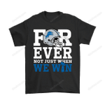 Forever With Detroit Lions Not Just When We Win NFL Shirts Detroit Lions football Lions NFL T Shirt